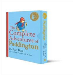 The Complete Adventures of Paddington : The 15 Complete and Unabridged Novels in One Volume