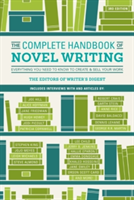 The Complete Handbook of Novel Writing 3rd Edition Everything You Need to Know to Create & Sell Your Work. Includes interviews with and articles by Stephen King, David Baldacci, George R.R. Martin, Anne Rice, James Patterson, Patricia Cornwell, Lee Child,