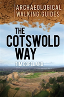 The Cotswold Way An Archaeological Walking Guide