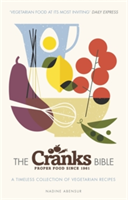 The Cranks Bible A Timeless Collection of Vegetarian Recipes