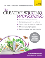 The Creative Writing Workbook The practical way to improve your writing skills