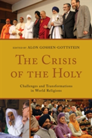 The Crisis of the Holy Challenges and Transformations in World Religions