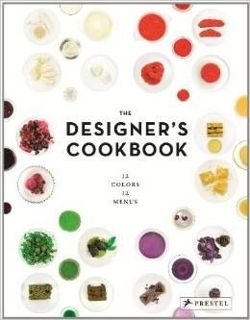 The Designer's Cookbook 12 Colours, 12 Menus