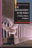 The Disenchantment of the World: A Political History of Religion