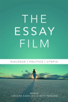 The Essay Film Dialogue, Politics, Utopia