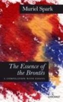 The Essence of the Brontes A Compilation with Essays