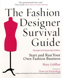 The Fashion Designer Survival Guide, Revised and Expanded Edition Start and Run Your Own Fashion Business