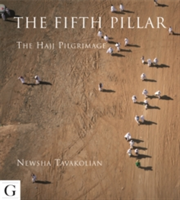 The Fifth Pillar The Hajj Pilgrimage