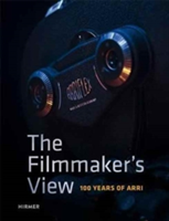 The Filmmaker's View 100 Years of ARRI