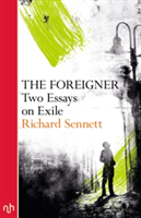 The Foreigner Two Essays on Exile