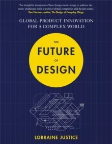 The Future of Design : Global Product Innovation for a Complex World