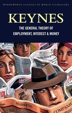 The General Theory of Employment, Interest and Money with The Economic Consequences of the Peace