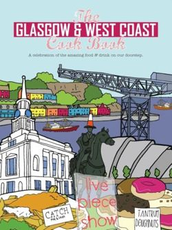The Glasgow and West Coast Cook Book : A celebration of the amazing food and drink on our doorstep