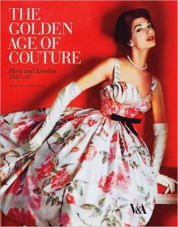 The Golden Age of Couture Paris and London 1947-1957
