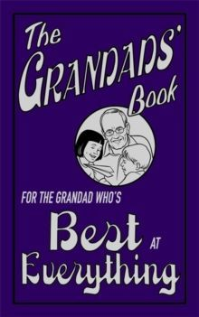 The Grandads' Book : For the Grandad Who's Best at Everything