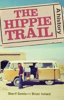 The Hippie Trail A History