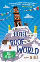 The Hotel on the Roof of the World Five Years in Tibet