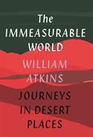 The Immeasurable World Journeys in Desert Places