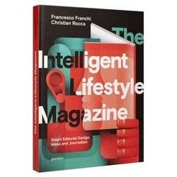 The Intelligent Lifestyle Magazine Smart Editorial Design, Storytelling and Journalism