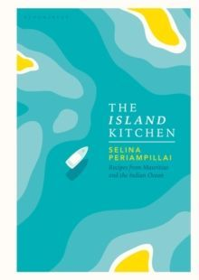 The Island Kitchen : Recipes from Mauritius and the Indian Ocean