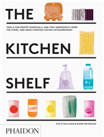 The Kitchen Shelf Take a few pantry essentials, add two ingredients and make everyday eating extraordinary