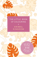 The Little Book of Colouring: Animal Kingdom Peace in Your Pocket