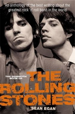 The Mammoth Book of the Rolling Stones : An anthology of the best writing about the greatest rock `n' roll band in the world