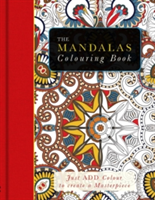 The Mandalas Colouring Book Just Add Colour
