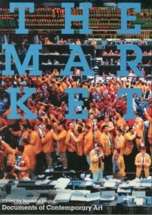 The Market (Documents of Contemporary Art)