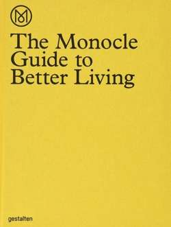 The Monocle Guide to Better Living [Illustrated]