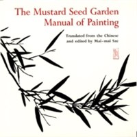 The Mustard Seed Garden Manual of Painting A Facsimile of the 1887-1888 Shanghai Edition