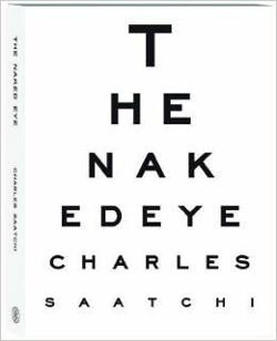 The Naked Eye:Charles Saatchi