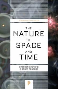 The Nature of Space and Time by Stephen Hawking, Roger Penrose