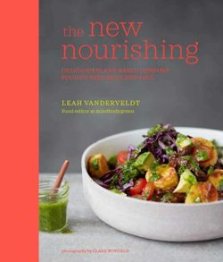 The New Nourishing Delicious Plant-Based Comfort Food to Feed Body and Soul