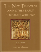 The New Testament and Other Early Christian Writings A Reader