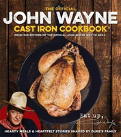The Official John Wayne Cast Iron Cookbook