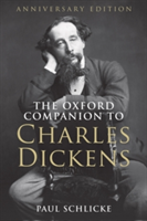 The Oxford Companion to Charles Dickens Anniversary edition