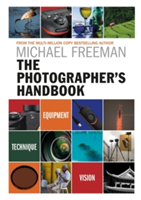 The Photographer's Handbook Equipment | Technique | Style