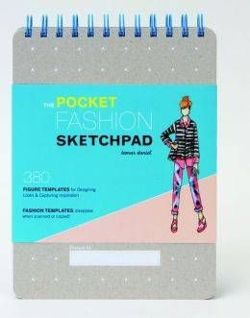 The Pocket Fashion Sketchpad 220 Figure Templates for Designing Looks and Capturing Inspiration