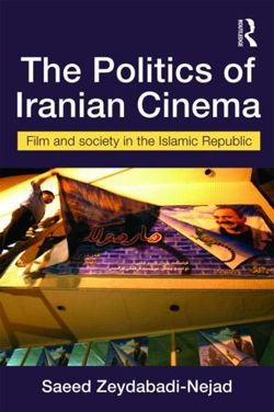 The Politics of Iranian Cinema: Film and Society in the Islamic Republic