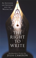 The Right to Write An Invitation and Initiation into the Writing Life
