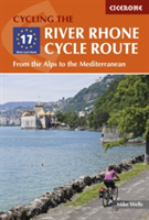 The River Rhone Cycle Route From the Alps to the Mediterranean