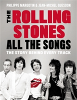 The Rolling Stones All The Songs The Story Behind Every Track