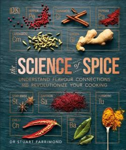 The Science of Spice : Understand Flavour Connections and Revolutionize your Cooking
