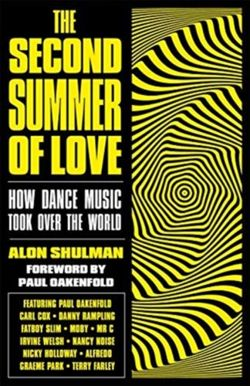 The Second Summer of Love : How Dance Music Took Over the World