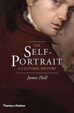 The Self-Portrait: A Cultural History