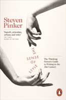 The Sense of Style The Thinking Person's Guide to Writing in the 21st Century