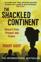The Shackled Continent Africa's Past, Present and Future