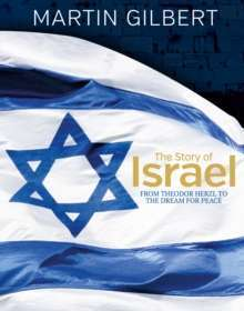 The Story of Israel : From Theodor Herzl to the Dream for Peace