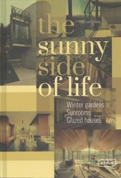 The Sunny Side of Life : Winter gardens, Sunrooms, Greenhouses